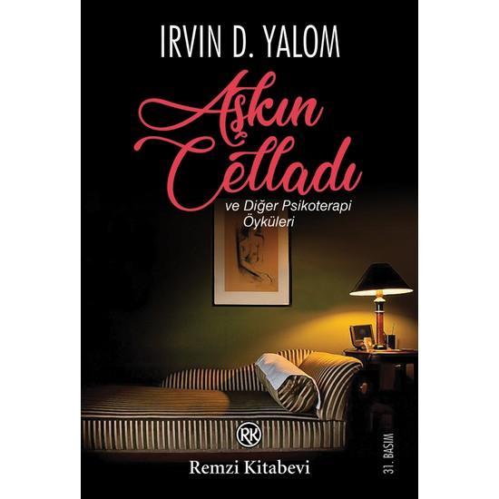 Aşkın Celladı - Irvin D. Yalom