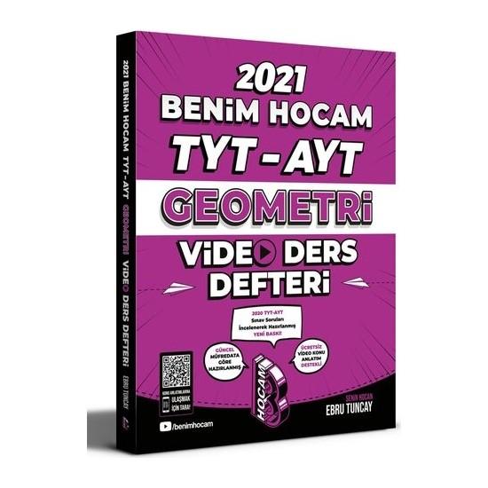 Benim Hocam Yayınları 2021 TYT - AYT Geometri Video Ders Defteri - Ebru Tuncay