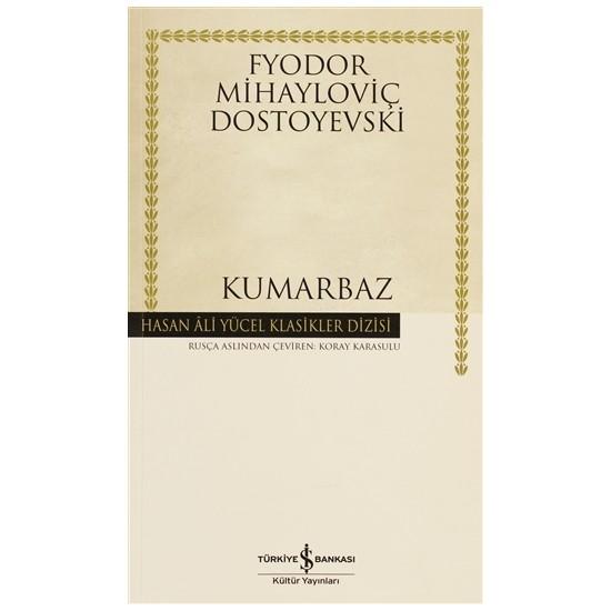 Kumarbaz - Fyodor Mihailoviç Dostoyevski