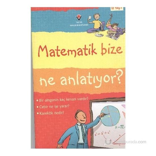 Matematik Bize Ne Anlatıyor ? (Ciltsiz) - Minna Lacey