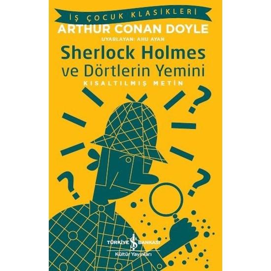 Sherlock Holmes Ve Dörtlerin Yemini Kısaltılmış Metin - Arthur Conan Doyle